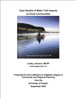 Case Studies of Water Trails Impacts on Rural Communities. A comparative analysis of rural communities with calm water trails. Case studies illustrate impacts of calm water trails and trends are drawn from community economic development associated with water trails.