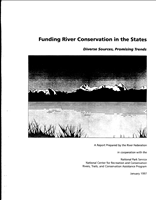 Funding River Conservation in the States. A collection of information on how states fund their river conservation programs.