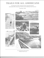 Trails for All Americans. A national trails agenda formed by a private-public task force. Some recommendations are now dated, but the basic vision of integrated trails systems available to all, health benefits, interagency collaboration, protected resource corridors, and trails as infrastructure is still valid today.