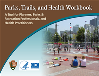 Parks, Trails, and Health Workbook. The National Park Service Rivers, Trails, and Conservation Assistance program developed this planning tool to stimulate discussion among project planners, the health and wellness professionals, and local citizens by making public health issues an explicit part of the planning and decision making process.