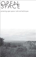 Open Space: Protecting the Open Space. Describes eleven techniques that are commonly employed for conserving open space in Texas and how and where they might be effectively applied, including case studies.