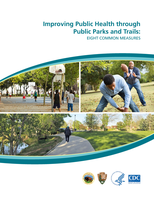 Improving Public Health through Public Parks and Trails: Eight Common Measures. This summary presents eight common measures that can connect park and trail planning to public health goals. By using these measures, park and trail system planners, public health professionals, community leaders, and researchers can identify and quantify some of the public health impacts of parks and trails and compare those results across time and geographic levels. The measures address access to parks and trails; percentage of land protected as parks and trails and; facility types and usage supporting individual health. The summary is based upon research conducted in 2014 and 2015 by North Carolina State University's (NCSU) Parks, Recreation and Tourism Management Department in collaboration with the National Park Service (NPS) and the Centers for Disease Control and Prevention (CDC).